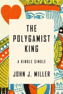 John Miller The Polygamist King: A True Story of Murder, Lust, and Exotic Faith in America