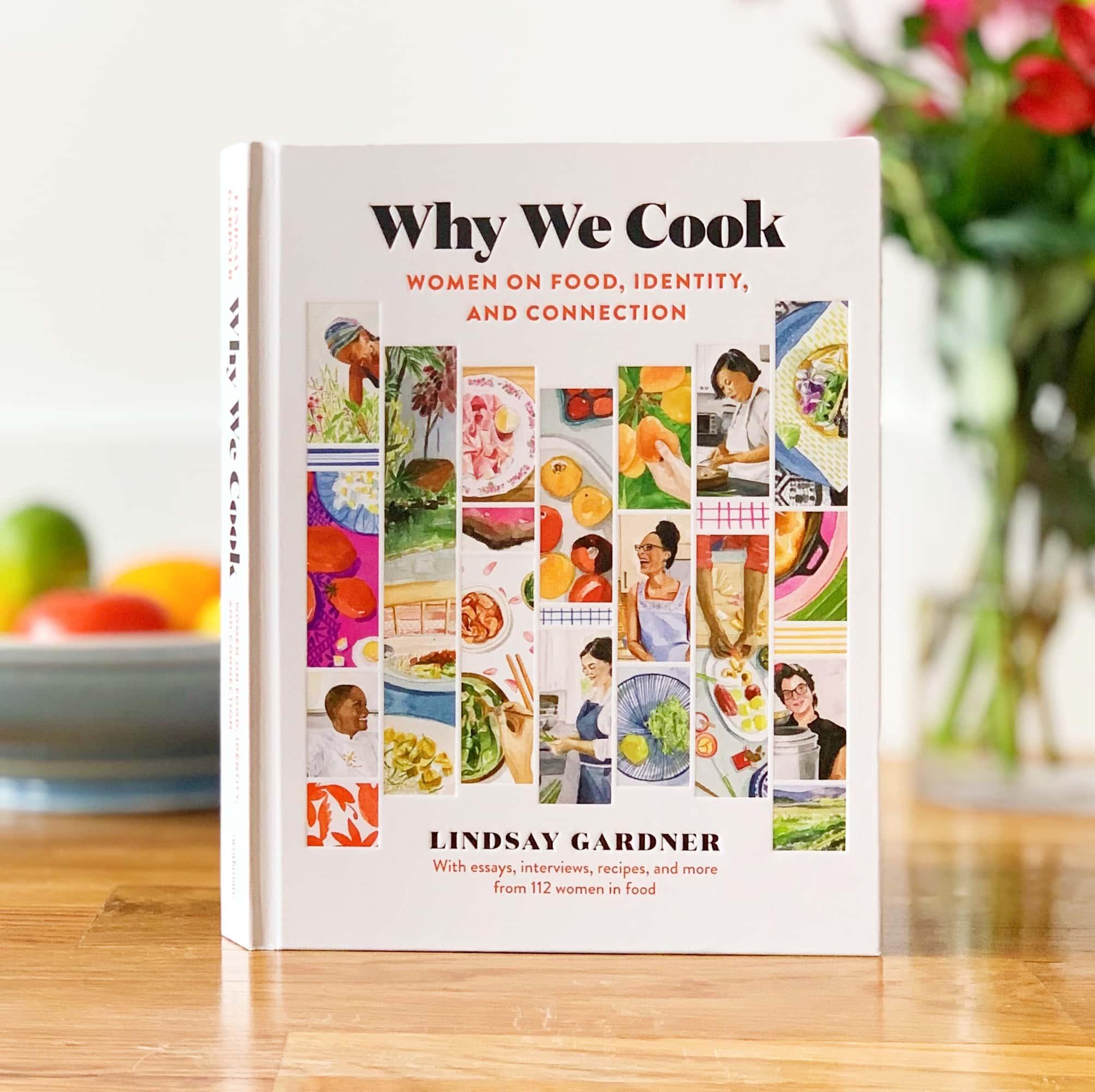 Book called why we cook by Lindsay Gardner